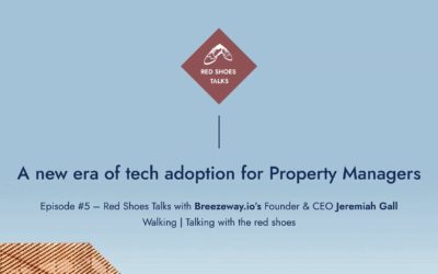 Red Shoes Talks #5: Breezeway.io Founder & CEO on why the right tech can help property managers in a post-pandemic world