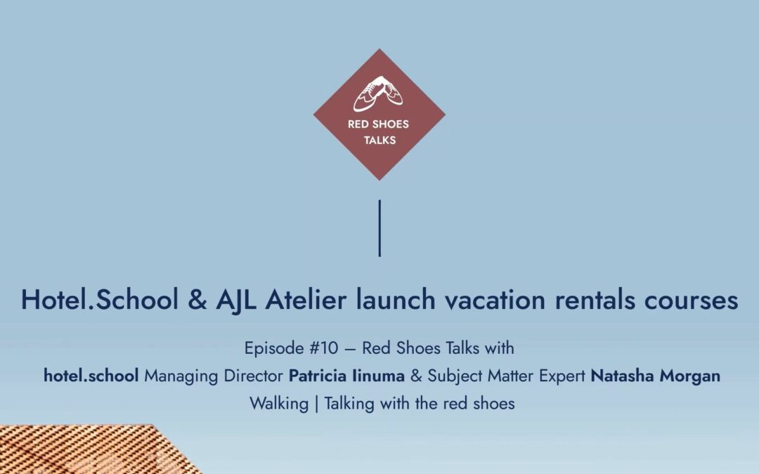 Red Shoes Talks #10: Launching vacation rental virtual micro-courses with hotel.school