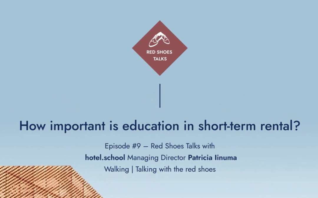Red Shoes Talks #9: How important is education in short-term rental, with Patricia Iinuma from Hotel.School